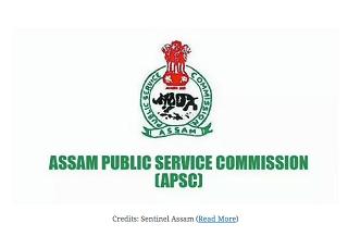 APSC Exam Update – Dispur asks Assam Public Service Commission to conduct examinations.