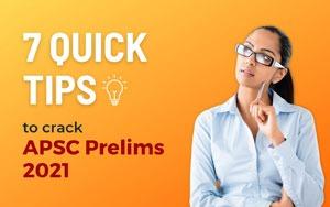 7 Quick Tips to Crack APSC 2020-21